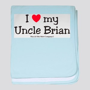 I Love My Uncle Brian baby blanket